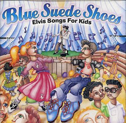 Blue Suede Shoes - Elvis Songs For Kids